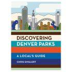 DISCOVERING DENVER PARKS