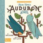LITTLE NATURALIST: JOHN JAMES AUDOBON PAINTED BIRDS
