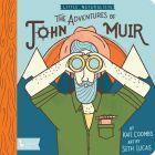 LITTLE NATURALIST: THE ADVENTURES OF JOHN MUIR