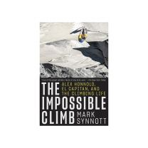 THE IMPOSSIBLE CLIMB: PERSONAL HISTORY OF ALEX HONNOLD