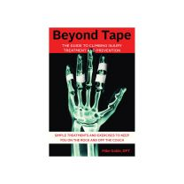 BEYOND TAPE - THE GUIDE TO CLIMBING INJURY TREATMENT AND PREVENTION